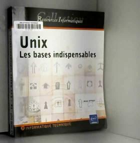 Michel Dutreix - Unix : Les bases indispensables