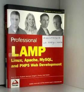 Jason Gerner - Professional LAMP: Linux, Apache, MySQL and PHP5 Web Development