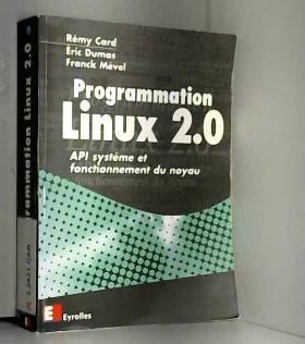 Rémy Card, Eric Dumas et Franck Mével - Programmation Linux 2.0 : API système et fonctionnement du noyau