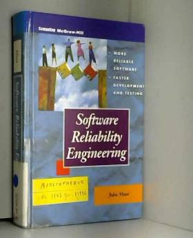 John Musa - Software Reliability Engineering: More Reliable Software Faster Development and Testing