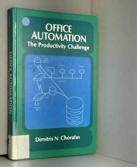 Dimitris N. Chorafas - Office Automation, the Productivity Challenge
