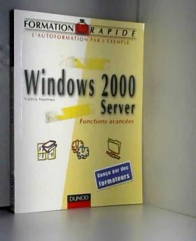 Valérie Martinez - Formation rapide Windows 2000  Server : Fonctions avancées