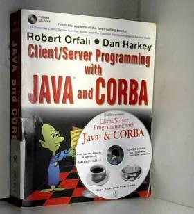 Robert Orfali et Dan Harkey - Client/Server Programming with Java and CORBA