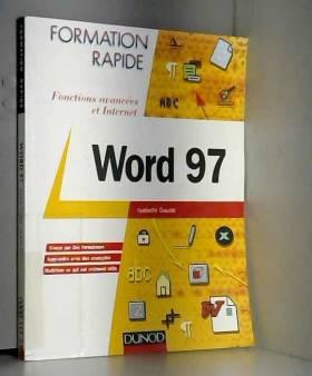 Isabelle Daudé - Formation rapide Word 97. Fonctions avancées et Internet