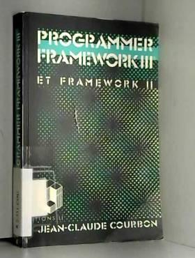 Jean-Claude Courbon - Programmer Framework III et Framework II