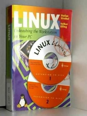Stefan Strobel et Volker Elling - LINUX Unleashing the Workstation in Your PC