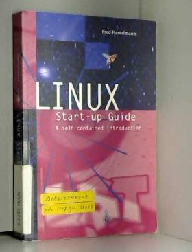 Fred Hantelmann - LINUX Start-Up Guide: A Self-Contained Introduction