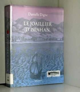 Danielle Digne - Le Joaillier d'Ispahan