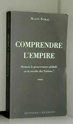 Comprendre l'empire :...