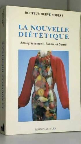 La nouvelle diététique :...