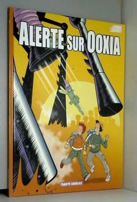 Alerte sur Ooxia - 1 - Le...