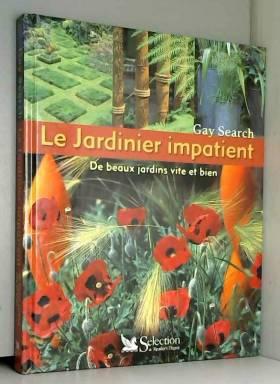 Le Jardinier impatient : De...