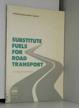 International Energy Agency - Substitute Fuels for Road Transport: A Technology Assessment
