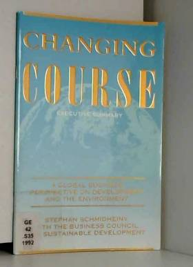 Stephan. Schmidheiny - Changing Course - A Global Business Perspective on  Development & the Environment  (Inc 48 Pg Exc...