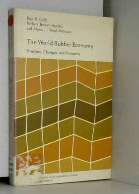 Enzo R. Grilli et etc. - The World Rubber Economy: Structure, Changes, and Prospects