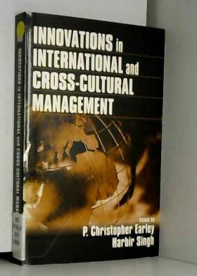 P. Christopher Earley et Harbir Singh - Innovations in International and Cross-Cultural Management