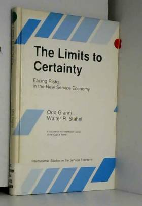 O. Giarini et Walter R. Stahel - The Limits to Certainty: Facing Risks in the New Service Economy