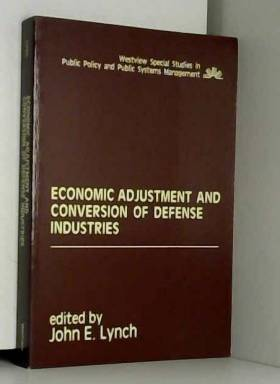 John E Lynch - Economic Adjustment And Conversion Of Defense Industries