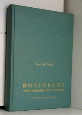 S M Lipset - Sociology - The Progress of a Decade