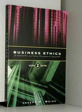 Joseph W. Weiss - Business Ethics: A Stakeholder and Issues Management Approach
