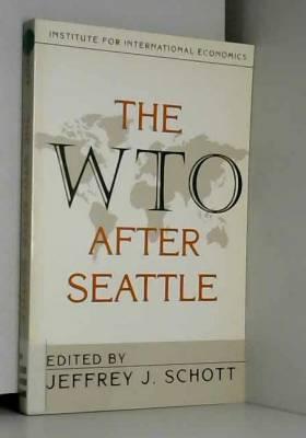 Jeffrey Schott - The Wto After Seattle