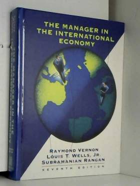Raymond Vernon, Louis T. Wells Jr. et... - The Manager in the International Economy