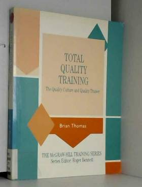 Dr. Brian F. Thomas - Total Quality Training: The Quality Culture and Quality Trainer