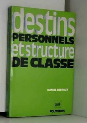 D. Bertaux - Destins personnels et structure de classe