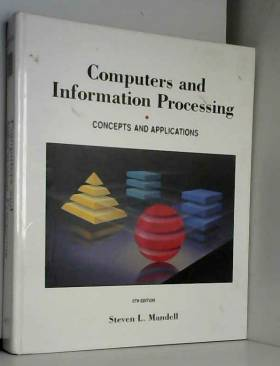 Steven L. Mandell - Computers and Information Processing: Concepts and Applications