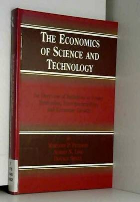 Maryann P. Feldman, Albert N. Link et Donald... - The Economics of Science and Technology: An Overview of Initiatives to Foster Innovation,...
