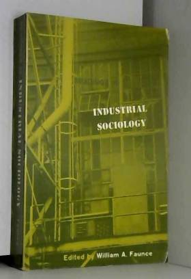 William A. (ed.) Faunce - Readings in Industrial Sociology