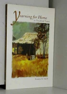 Kenwyn K Smith - Yearning for Home in Troubled Times