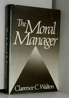 Clarence C. Walton - The Moral Manager