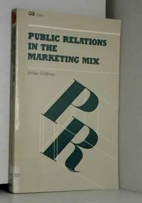 Jordan Goldman - Public Relations in the Marketing Mix: Introducing Vulnerability Relations