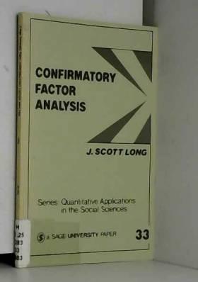 J. Scott Long - LONG: CONFIRMATORY FACTOR ANALYSIS (PAPER): A Preface to LISREL (Quantitative Applications in the...