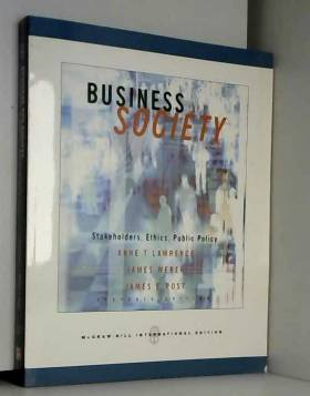 Anne Lawrence, James Weber et James E. Post - Business and Society: Stakeholders, Ethics, Public Policy