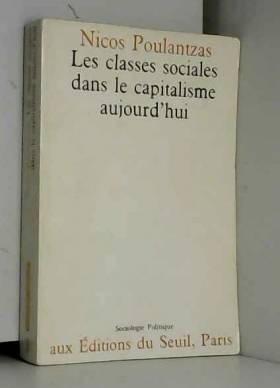 Poulantzas Nicos - Les classes sociales dans le capitalisme aujourd'hui.