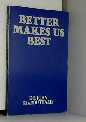 John Psarouthakis - Better Makes Us Best