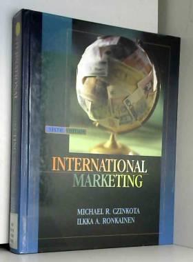 Michael R. Czinkota et Ilkka A. Ronkainen - International Marketing