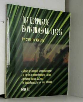 Twyla Dell et Kay Kepler - Corporate Environmental Leader: Five Steps to a New Ethic