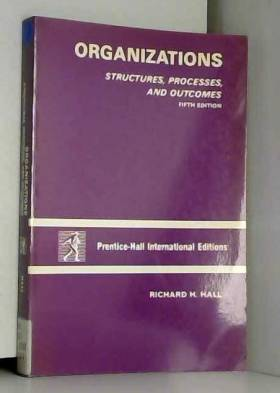 Richard H. Hall - Organizations: Structures, Processes and Outcomes