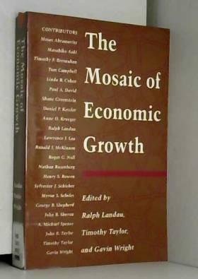 Ralph Landau, Timothy Taylor et Gavin Wright - The Mosaic of Economic Growth