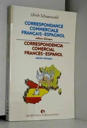 Ulrich Schoenwald - Correspondance commerciale français-espagnol : Éd. bilingue
