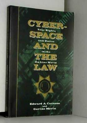 Edward A Cavazos - Cyberspace & the Law – Your Rights & Duties in the  On–Line World
