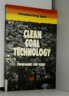 International Energy Agency - Clean Coal Technology: Programmes and Issues