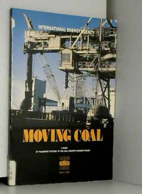 International Energy Agency - Moving Coal: A Study of Transport Systems