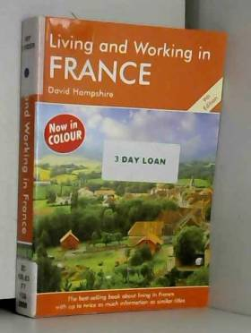 David Hampshire et Jim Watson - Living & Working in France: A Survival Handbook