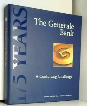 Herman van der Wee - The Generale Bank : 1822-1997 : a continuing challenge