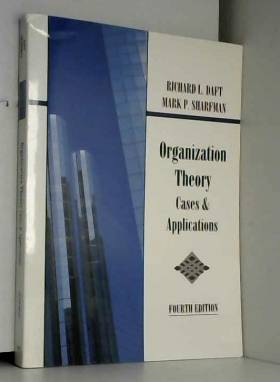 Daft - Organizational Theory: Cases & Applications