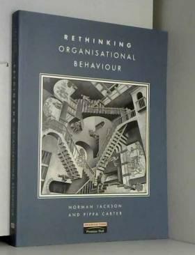 Norman Jackson et Pippa Carter - Rethinking Organisational Behaviour